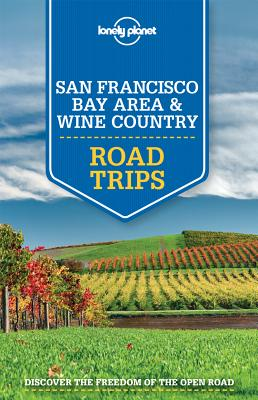 Image for Lonely Planet San Francisco Bay Area & Wine Country Road Trips