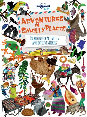 Image for Adventures in Smelly Places: Packed Full of Activities and Over 250 Stickers (Lonely Planet Kids)
