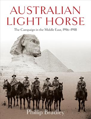 Image for Australian Light Horse: The Campaign in the Middle East, 1916-1918