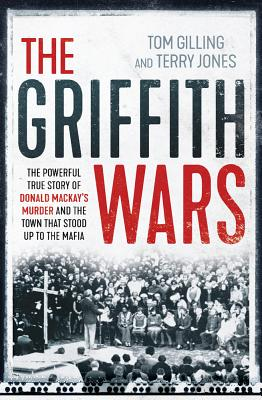 Image for The Griffith Wars: The Powerful True Story of Donald Mackay's Murder and the Town That Stood Up to the Mafia