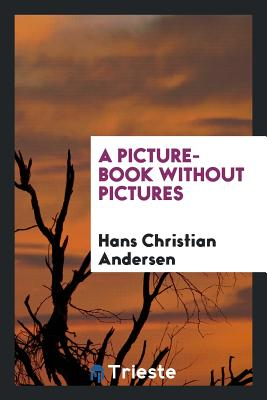 A Picture-Book without Pictures, Andersen, Hans Christian