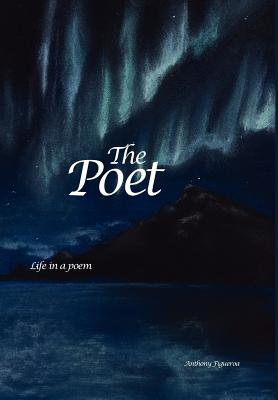 The Poet: Life in a poem, Anthony Figueroa