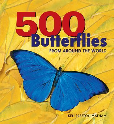 500 Butterflies: From Around the World, Ken Preston-Mafham