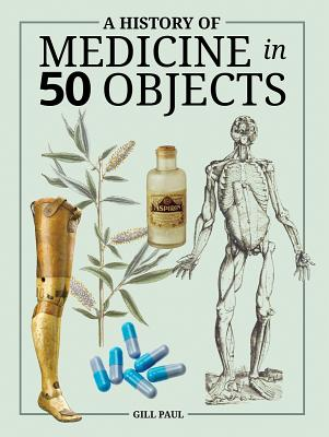 Image for A History of Medicine in 50 Objects