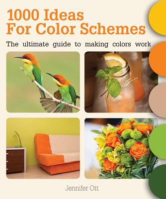 Image for 1000 Ideas for Color Schemes: The Ultimate Guide to Making Colors Work