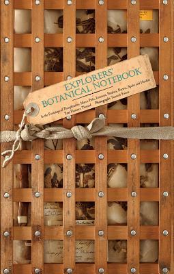 Explorers' Botanical Notebook: In the Footsteps of Theophrastus, Marco Polo, Linnaeus, Flinders, Darwin, Speke and Hooker, Florence Thinard