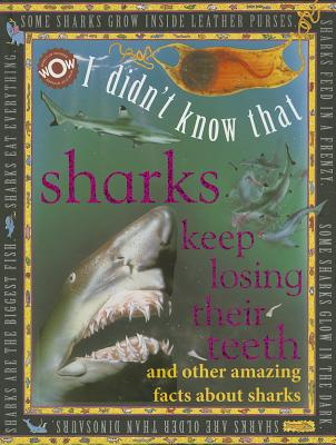 I Didn't Know That Sharks Keep Losing Their Teeth (World of Wonder: I Didn't Know That), Flowerpot Press