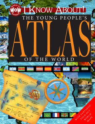 Image for WOW! I KNOW ABOUT! THE YOUNG PEOPLE'S ATLAS OF THE WORLD