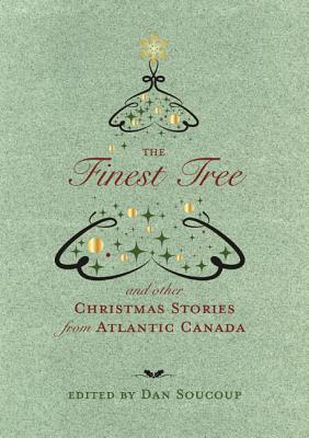 Image for The Finest Tree And Other Christmas Stories From Atlantic Canada