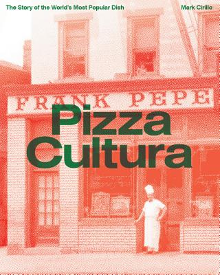 Image for Pizza Cultura: The Story of the World's Most Popular Dish