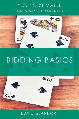 Ynm: Bidding Basics (Yes, No or Maybe: A New Way to Learn Bridge), Glandorf, David