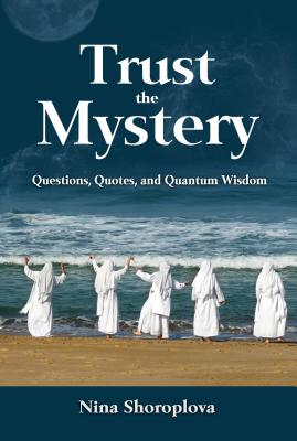 Image for Trust the Mystery: Questions, Quotes, and Quantum Wisdom
