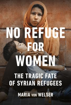 Image for No Refuge for Women: The Tragic Fate of Syrian Refugees