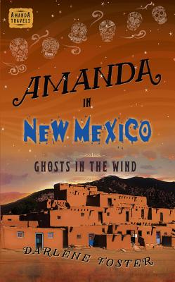 Image for Amanda in New Mexico: Ghosts in the Wind (Amanda Travels)