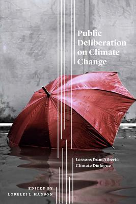Image for Public Deliberation on Climate Change: Lessons from Alberta Climate Dialogue