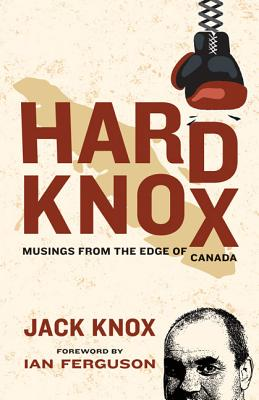 Image for Hard Knox: Musings from the Edge of Canada