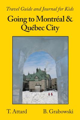 Image for Going to Montréal & Québec City: Travel Guide and Journal for Kids
