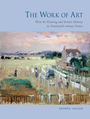 Image for The Work of Art: Plein Air Painting and Artistic Identity in Nineteenth-Century France