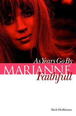 Marianne Faithfull: As Years Go By, Hodkinson, Mark