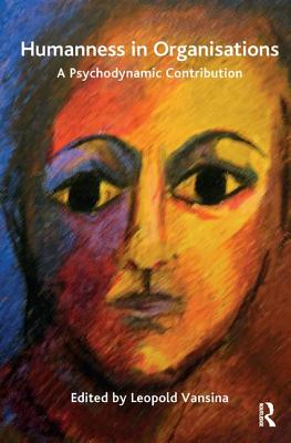 Image for Humanness in Organisations: A Psychodynamic Contribution