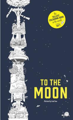 To the Moon: The Tallest Coloring Book in the World, Yoon, Sarah