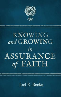Image for Knowing And Growing in Assurance of Faith