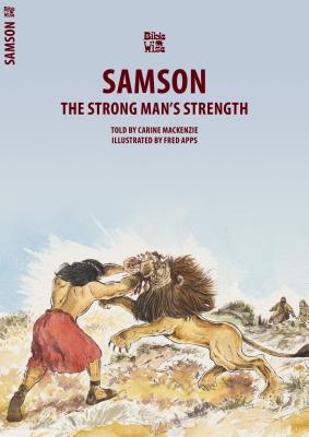 Image for Samson: The Strong Man's Strength (Bible Wise)