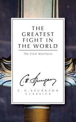Image for The Greatest Fight in the World: The Final Manifesto