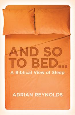 Image for And so to Bed...: A Biblical View of Sleep
