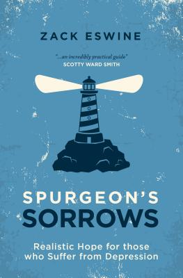 Image for Spurgeon's Sorrows: Realistic Hope for those who Suffer from Depression