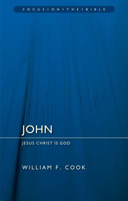 Image for John: Jesus Christ Is God (Focus on the Bible)