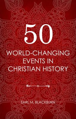 Image for 50 World Changing Events in Christian History