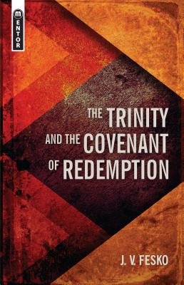 Image for The Trinity And the Covenant of Redemption