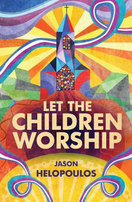 Image for Let the Children Worship