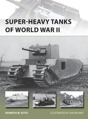 Image for Super-heavy Tanks Of World War Ii (new Vanguard)