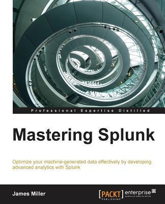 Mastering Splunk, Miller, James