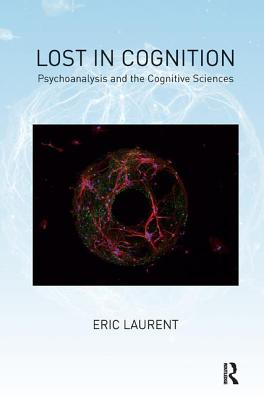 Image for Lost in Cognition: Psychoanalysis and Neurosciences