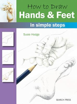 How to Draw: Hands & Feet in Simple Steps, Hodge, Susie