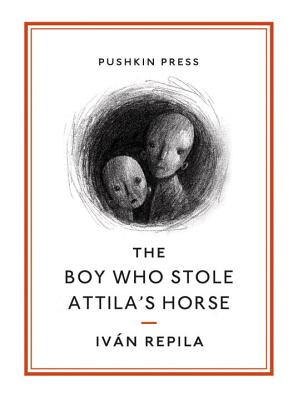 Image for The Boy Who Stole Attila's Horse (Pushkin Collection)