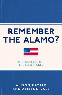 Image for Remember the Alamo?: American History in Bite-Sized Chunks