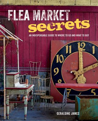 Image for Flea Market Secrets: An indispensable guide to where to go and what to buy