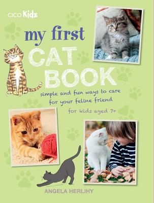 Image for My First Cat Book: Simple and fun ways to care for your feline friend for kids aged 7+
