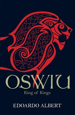 Image for Oswiu: King of Kings (Northumbrian Thrones)