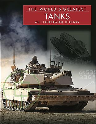 Image for The World's Greatest Tanks: An Illustrated History
