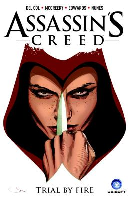 Image for Assassin's Creed Volume 1: Trial by Fire (A D.D. Warren and Flora Dane Novel)