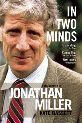 Image for IN TWO MINDS A BIOGRAPHY OF JONATHAN MILLER