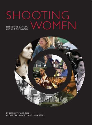 Image for Shooting Women: Behind the Camera, Around the World