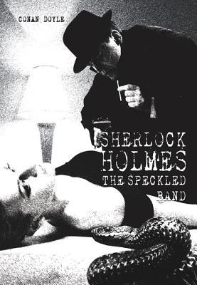 The Speckled Band (Easy Read Sherlock Holmes), Conan Doyle, Arthur