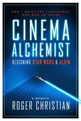 Image for Cinema Alchemist: Designing Star Wars and Alien