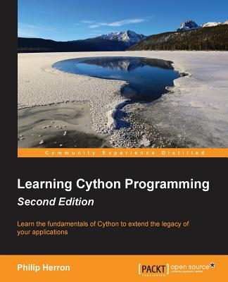 Learning Cython Programming - Second Edition, Herron, Philip